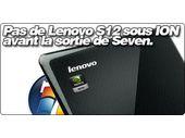 Pas de Lenovo S12 sous Nvidia ION avant la sortie de Windows Seven.