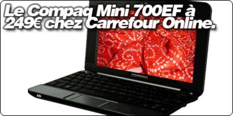 Le Compaq Mini 700EF à 249€ chez Carrefour Online.