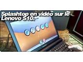 Une vidéo de Splashtop sur un Lenovo S10.