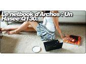 Plus d'infos sur le netbook d'Archos : Le Hasee Q130.