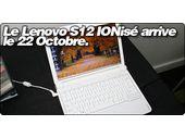 Le Lenovo S12 IONisé sortira le 22 Octobre.