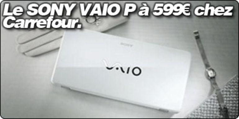 Le Sony VAIO P à 599€ chez Carrefour.