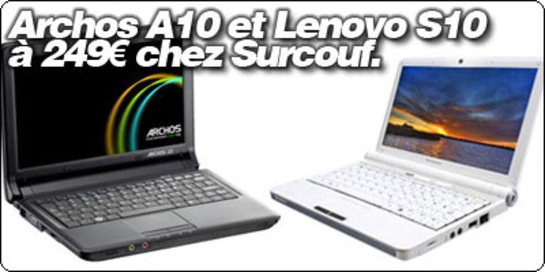 Le Lenovo S10 et le Archos A10 à 249€ chez Surcouf.