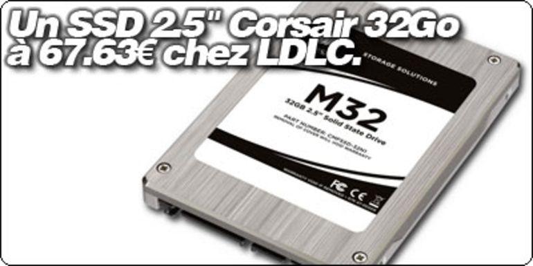 """Un SSD 2.5"""" Corsair 32Go à 67.63€ chez LDLC."""