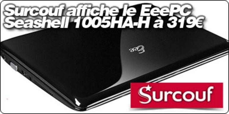 Surcouf liste le EeePC Seashell 1005HA-H à 319€ !