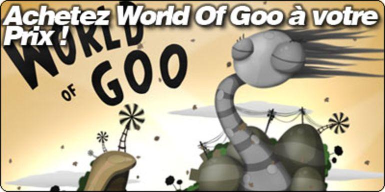 C'est l'anniversaire de World Of Goo : Achetez le à votre prix !