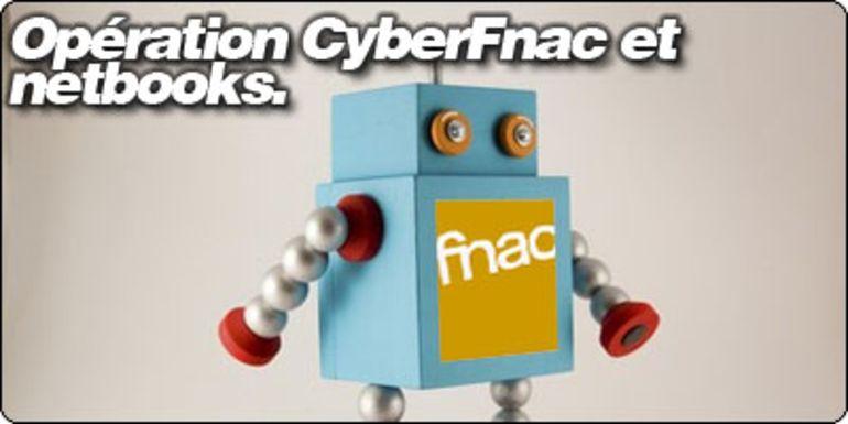 Opération CyberFnac et netbooks : Repoussée jusqu'à Noël !