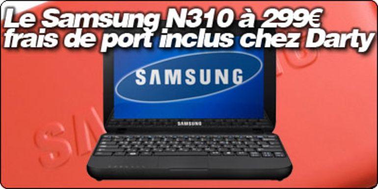 Le Samsung N310 à 299€ frais de port compris chez Darty.