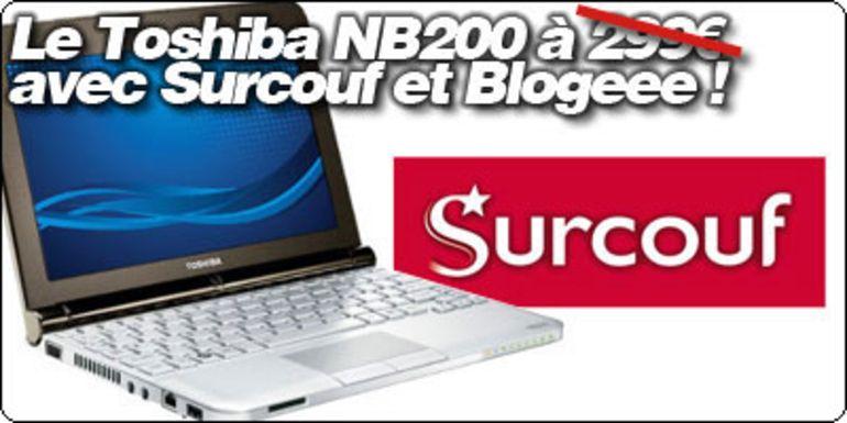 Le Toshiba NB200 XP 6 cellules à 280€ avec Surcouf et Blogeee.
