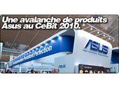 Une avalanche de produits Asus au Cebit 2010.