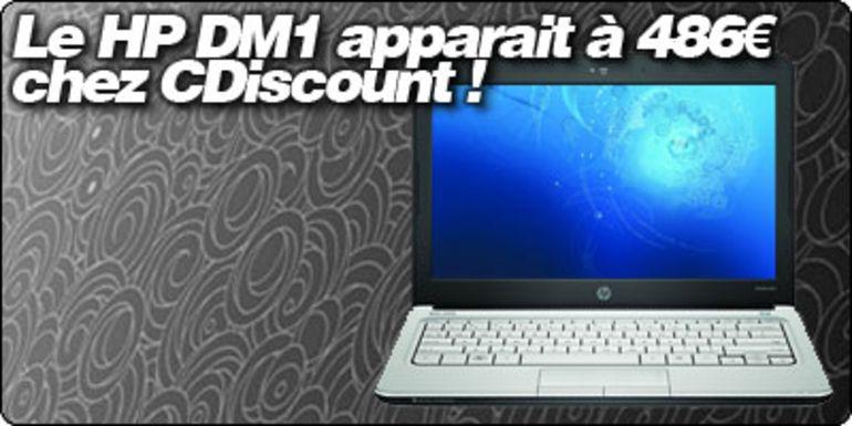 Le HP DM1 apparait à 486.03€ sur CDiscount.