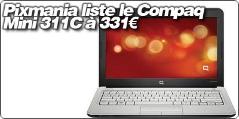 Le Compaq Mini 311C à 331€ chez Pixmania.