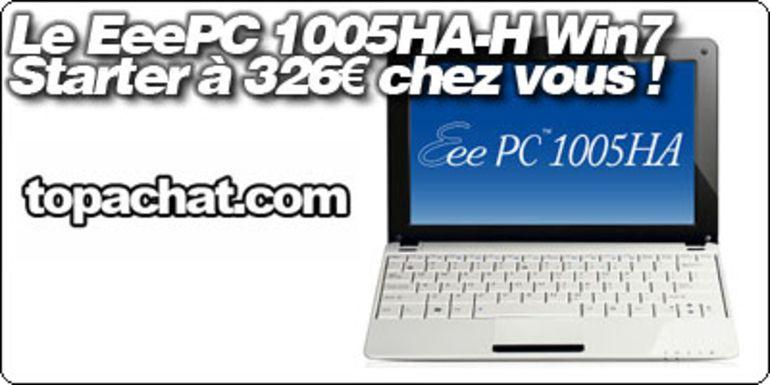 Le EeePC 1005HA-H Windows 7 Starter à 326€ livré chez vous avec TopAchat et Blogeee.