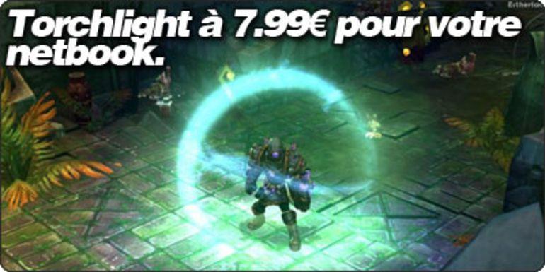 Torchlight à 7.99€ pour votre netbook !