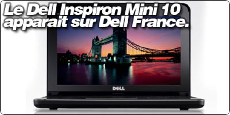Le Dell Inspiron Mini 10 apparait au catalogue de Dell France.