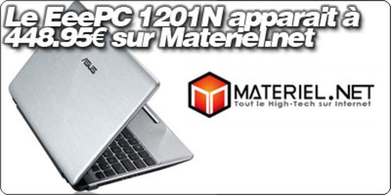 Le EeePC 1201N Argent apparait à 448.95€ sur Materiel.net
