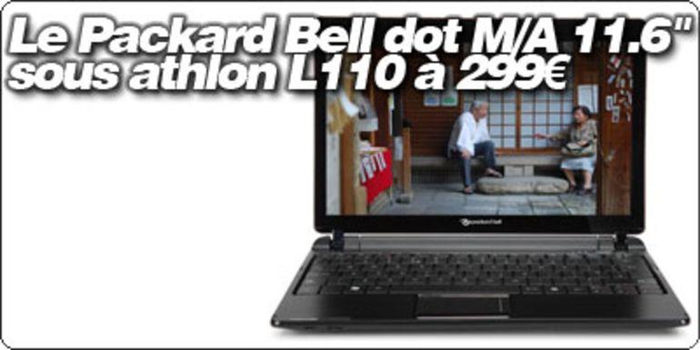 """ZOOM : Le Packard Bell dot M/A 11.6"""" sous athlon L110 à 299€."""