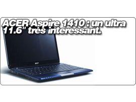 """ACER Aspire 1410 : un ultra 11.6"""" très intéressant."""