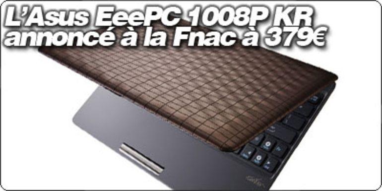 Le Asus EeePc 1008P Karim Rashid annoncé à la Fnac à 379€ !