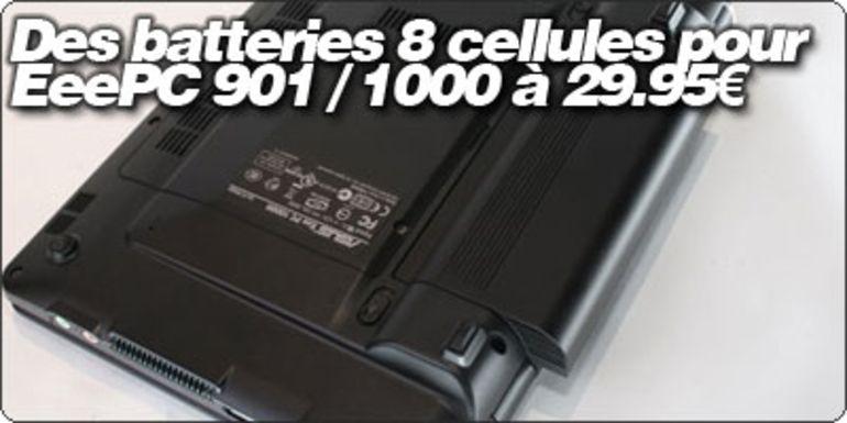 [Soldes] Des batteries 8 cellules pour EeePC 901 / 1000 à 29.95€.