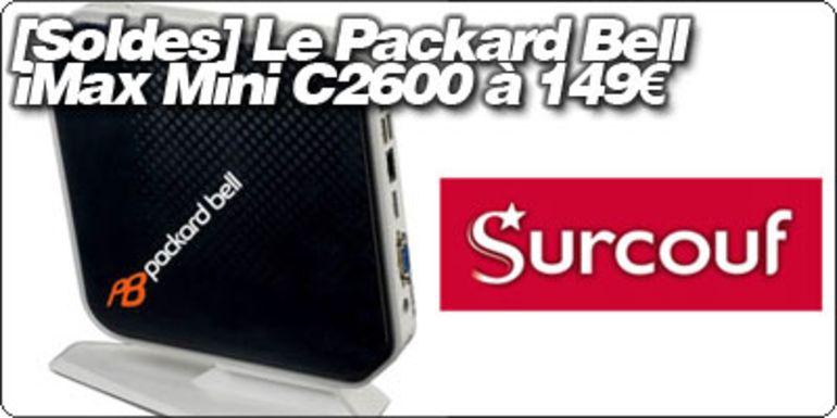 [SOLDES] Le Packard Bell iMax Mini C2600 à 149€ chez Surcouf !