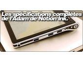 Les spécifications complètes de l'Adam de Notion Ink.