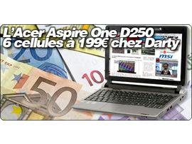 L'Acer Aspire One D250 6 cellules à 199€ chez Darty !