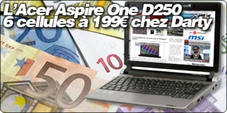 L'Acer Aspire One D250 6 cellules à 199€ chez Darty !
