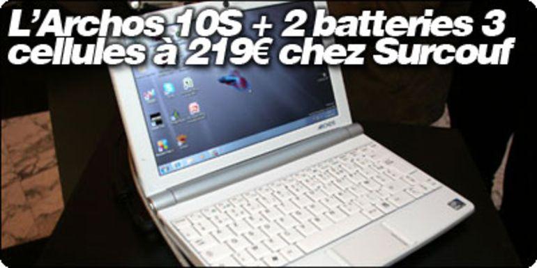 L'Archos 10S + 2 batteries 3 cellules à 219€ chez Surcouf.