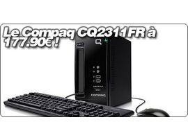 Le Compaq CQ2311FR à 177.90€ chez TopAchat !