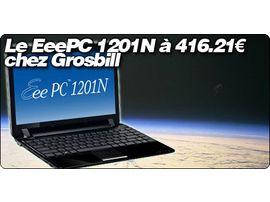 Le EeePC 1201N à 416.21€ chez Grosbill.