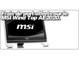 Frais de port offerts sur le MSI Wind Top AE2020 avec la Fnac et Blogeee.
