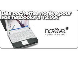 Des pochettes Norêve à 19.99€ pour EeePC 700-900-901, Samsung NC10 et MSI Wind U100/Medion Akoya E1210.