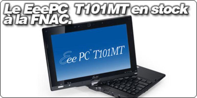 Le EeePC T101MT en stock à la Fnac à 469.08€.