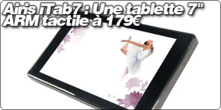 """Airis iTab7 : Une tablette 7"""" ARM tactile à 179€"""