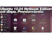 Ubuntu 10.04 Netbook Edition est disponible. Premiers tests.