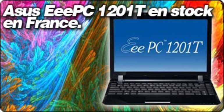 L'Asus EeePC 1201T est désormais disponible en France.