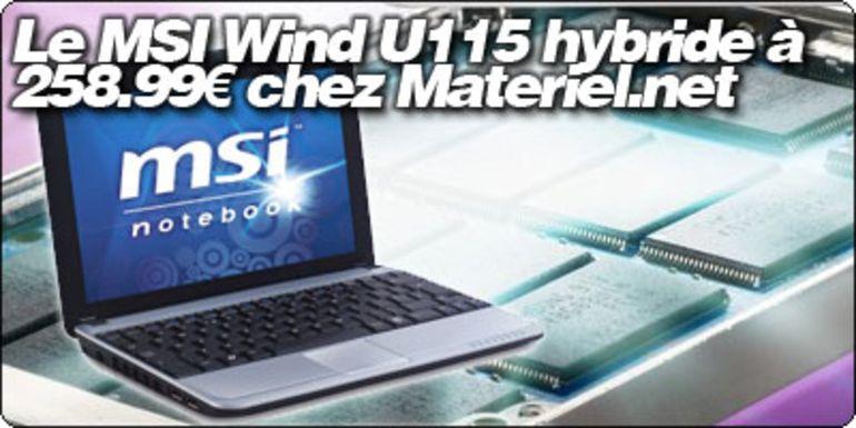 Le MSI Wind U115 à stockage hybride à 258.99€ chez Materiel.net !