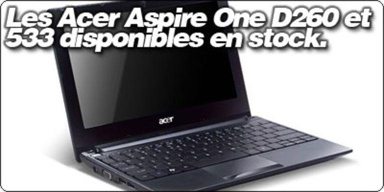 Les Acer Aspire One D260 et 533 disponibles en stock.