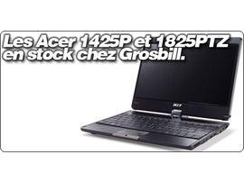 Les Acer Aspire 1425P et 1825PTZ désormais en stock chez Grosbill.com