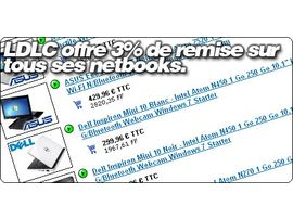 LDLC offre 3% de remise sur tous ses netbooks jusqu'au 18 Juin.