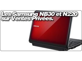Les samsung NB30 et N220 sur Ventes privées.