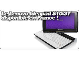Le Lenovo Ideapad S10-3T disponible en France !