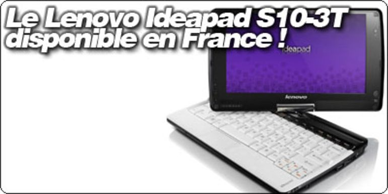 Le Lenovo Ideapad S10-3T disponible en France !