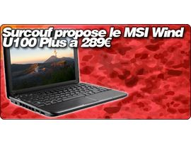 Surcouf propose le MSI Wind U100 Plus à 289€.