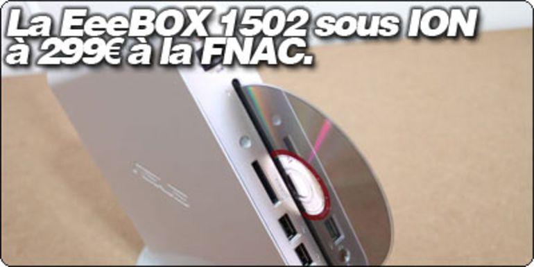La EeeBOX 1502 sous Nvidia ION LE à 299€ à la FNAC