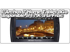 La tablette Archos 7 Home Tablet est disponible à partir de 179€ à la FNAC.