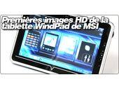 Des images haute définition de la tablette WindPad de MSI.