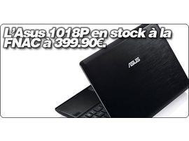 L'Asus EeePC 1018P est en stock à la Fnac en noir à 399.90€.