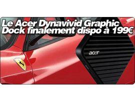 Le Acer Dynavivid Graphic Dock finalement dispo à 199€